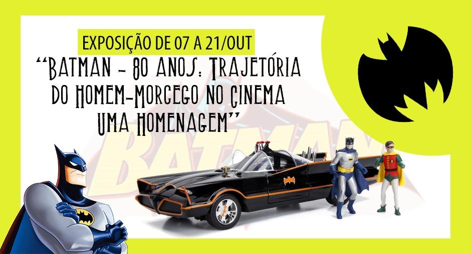 Exposição Batman 80 Anos – Trajetória do Homem-Morcego no Cinema